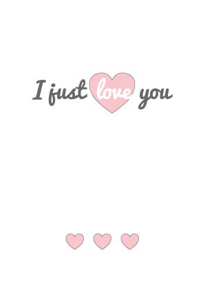 Valentinskarte U2013 I Just Love You